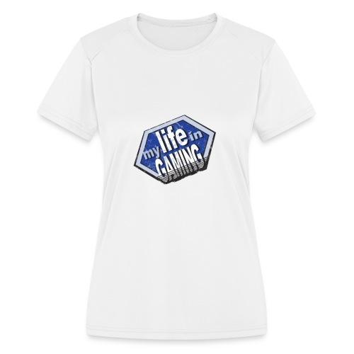 My Life In Gaming sticker - Women's Moisture Wicking Performance T-Shirt
