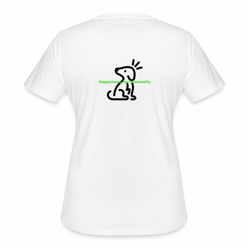 Happiness for Humanity - Women's Moisture Wicking Performance T-Shirt