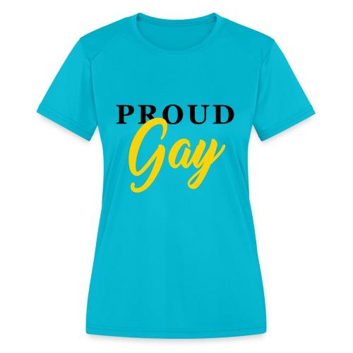 Proud Gay T-Shirt - Women's Moisture Wicking Performance T-Shirt