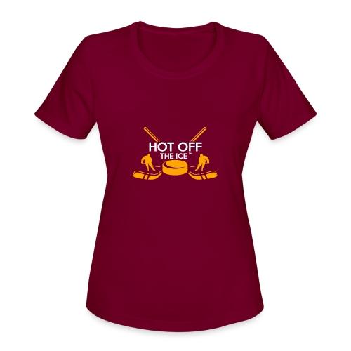 Hot Off The Ice - Women's Moisture Wicking Performance T-Shirt