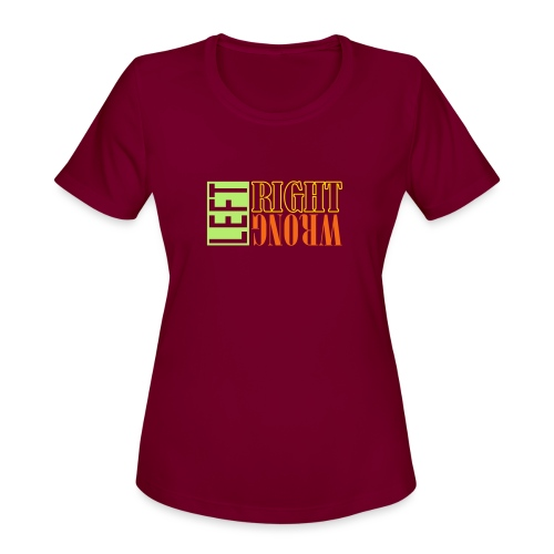 Left Right Wrong 3 - Women's Moisture Wicking Performance T-Shirt