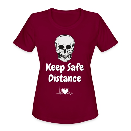 Keep Safe Distance - Women's Moisture Wicking Performance T-Shirt