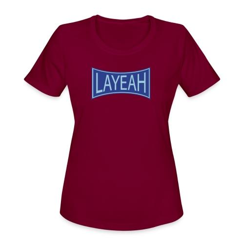 White LaYeah Shirts - Women's Moisture Wicking Performance T-Shirt