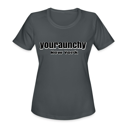 YOURAUNCHY NY - Women's Moisture Wicking Performance T-Shirt