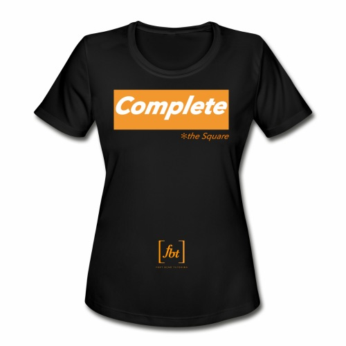 Complete the Square [fbt] - Women's Moisture Wicking Performance T-Shirt