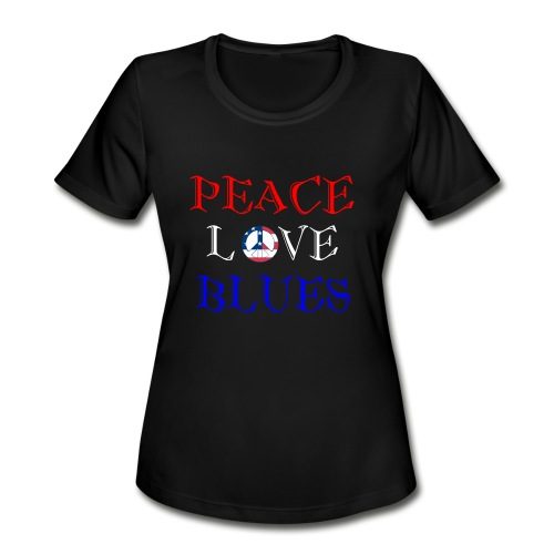 Peace, Love and Blues - Women's Moisture Wicking Performance T-Shirt