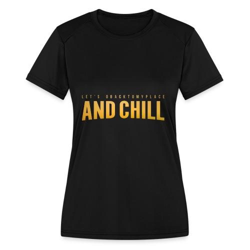 And Chill - Women's Moisture Wicking Performance T-Shirt