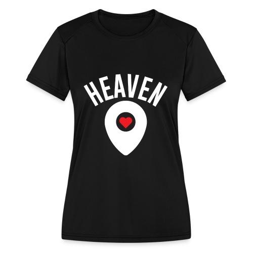Heaven Is Right Here - Women's Moisture Wicking Performance T-Shirt