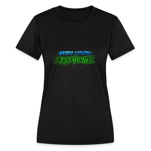 Karbs Are My Kryptonite - Women's Moisture Wicking Performance T-Shirt