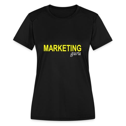 Marketing Guru - Women's Moisture Wicking Performance T-Shirt