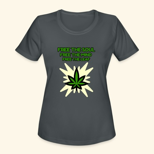 FREE THE SOUL - FREE THE MIND - FREE THE LEAF - Women's Moisture Wicking Performance T-Shirt