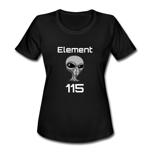 Element 115 Moscovium Alien Fuel - Women's Moisture Wicking Performance T-Shirt