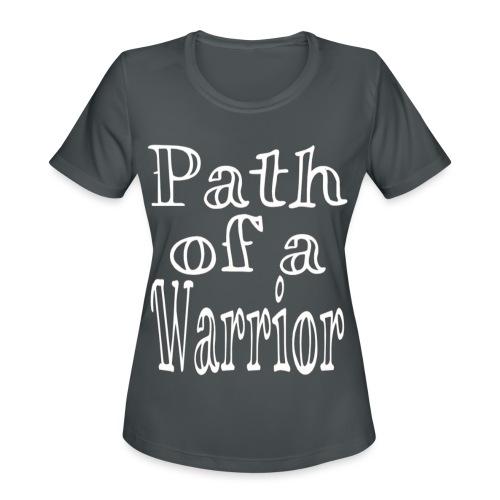 Path of a Warrior - Women's Moisture Wicking Performance T-Shirt
