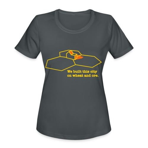 We Built This City On Wheat And Ore - Women's Moisture Wicking Performance T-Shirt