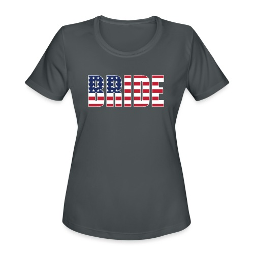 Bride Us Flag - Women's Moisture Wicking Performance T-Shirt