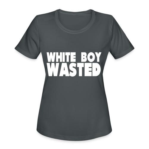 White Boy Wasted - Women's Moisture Wicking Performance T-Shirt