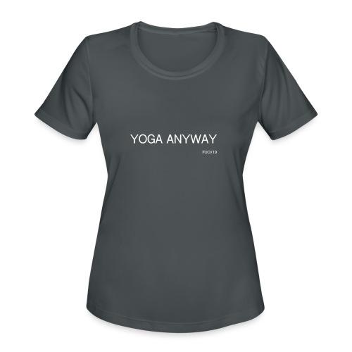YOGA WHITE font - Women's Moisture Wicking Performance T-Shirt