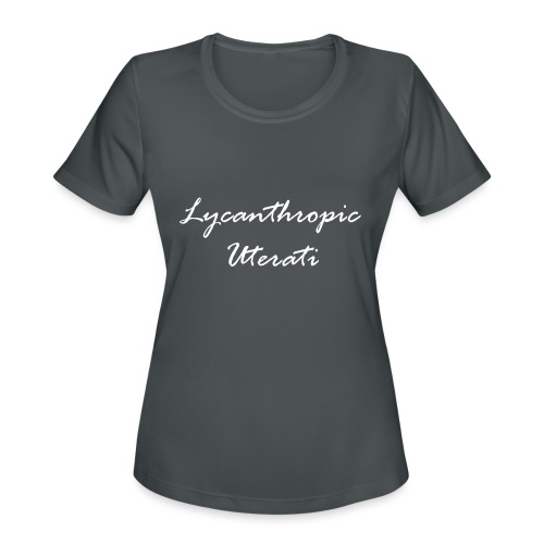 Lycanthropic Uterati - Women's Moisture Wicking Performance T-Shirt