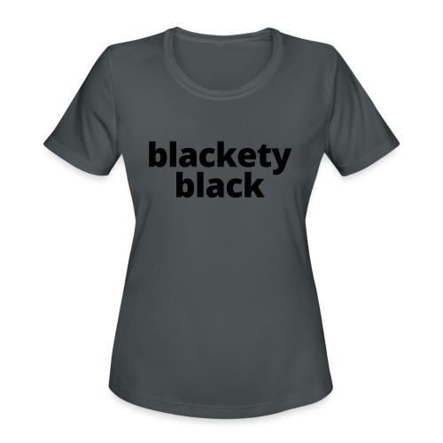 Blackety Black 12 - Women's Moisture Wicking Performance T-Shirt