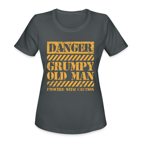 Danger Grumpy Old Man Sarcastic Saying - Women's Moisture Wicking Performance T-Shirt