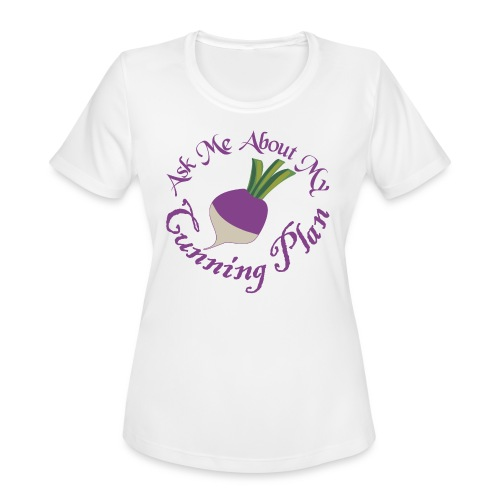 Ask Me About My Cunning Plan - Women's Moisture Wicking Performance T-Shirt