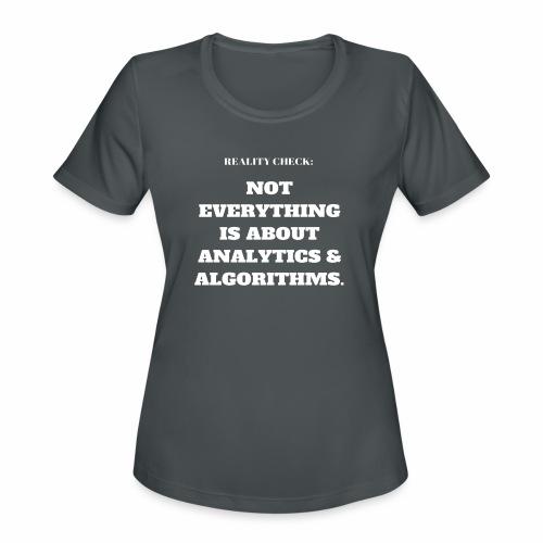 Reality Check: Analytics & Algorithms - Women's Moisture Wicking Performance T-Shirt