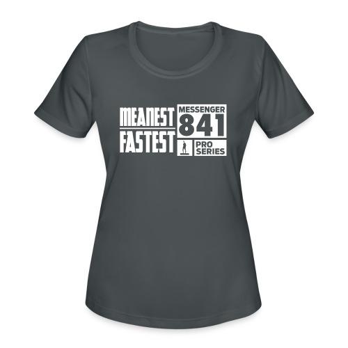 Messenger 841 Meanest and Fastest Crew Sweatshirt - Women's Moisture Wicking Performance T-Shirt