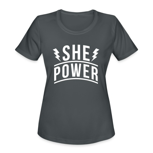 She Power - Women's Moisture Wicking Performance T-Shirt