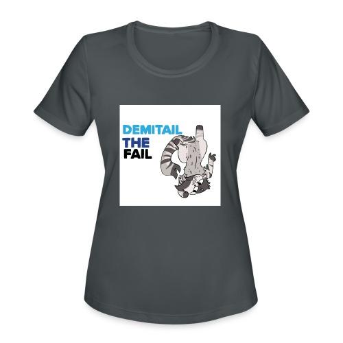 Demitail The FAIL - Women's Moisture Wicking Performance T-Shirt