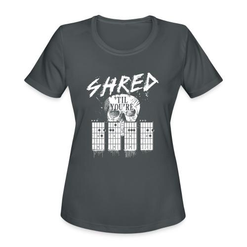Shred 'til you're dead - Women's Moisture Wicking Performance T-Shirt
