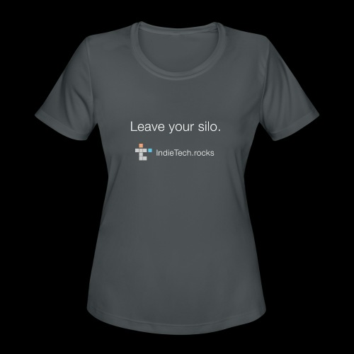 Leave Your Silo - Women's Moisture Wicking Performance T-Shirt
