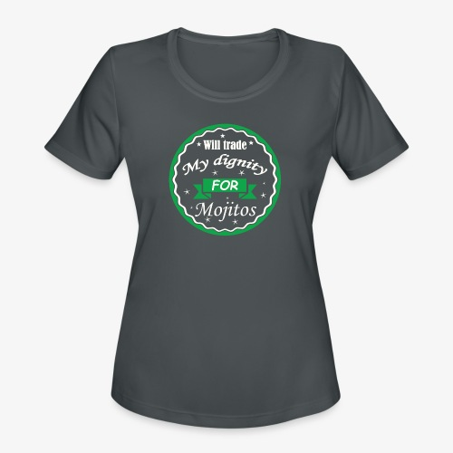 Trade dignity for mojitos - Women's Moisture Wicking Performance T-Shirt