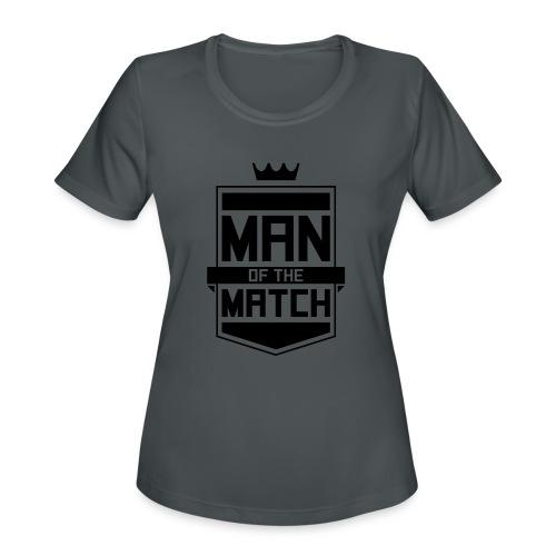 Man of the Match - Women's Moisture Wicking Performance T-Shirt