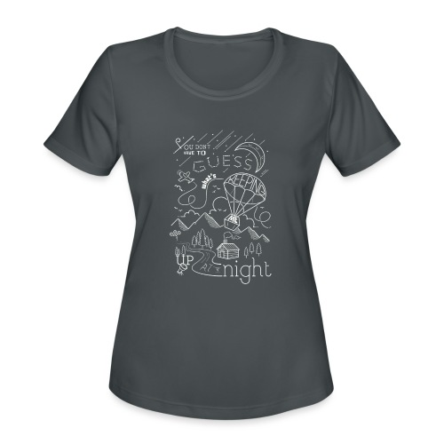 Up at Night Design - Women's Moisture Wicking Performance T-Shirt