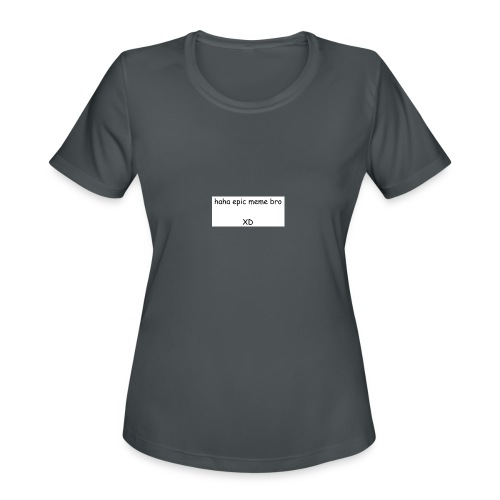 epic meme bro - Women's Moisture Wicking Performance T-Shirt