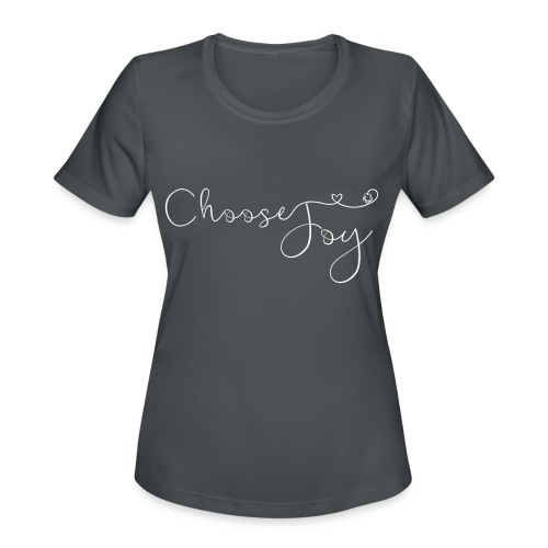 Choose Joy - Women's Moisture Wicking Performance T-Shirt