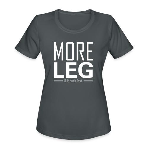 More Leg - Women's Moisture Wicking Performance T-Shirt