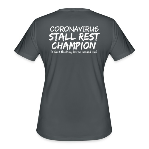 Stall Rest Champion - Women's Moisture Wicking Performance T-Shirt