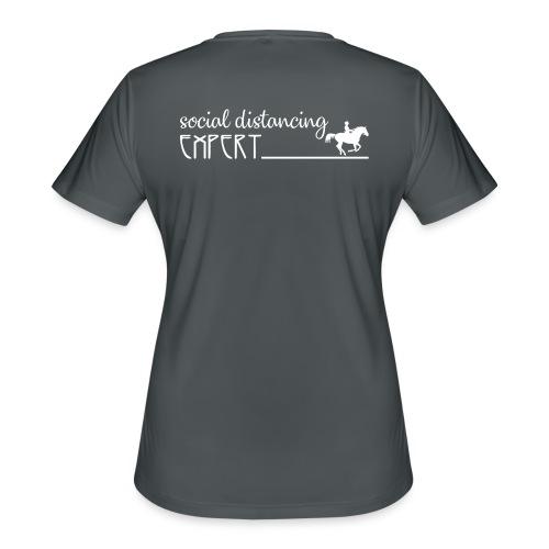 Social Distancing Expert - Women's Moisture Wicking Performance T-Shirt