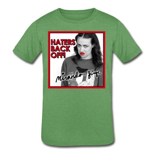 Miranda Sings Haters Back Off! - Kids' Tri-Blend T-Shirt