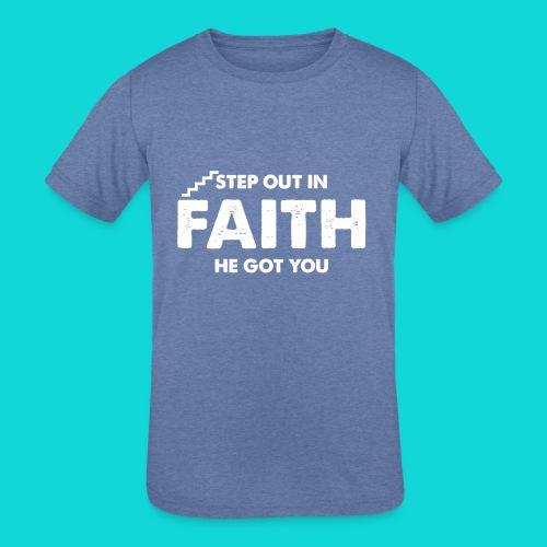 Step Out In Faith - Kids' Tri-Blend T-Shirt