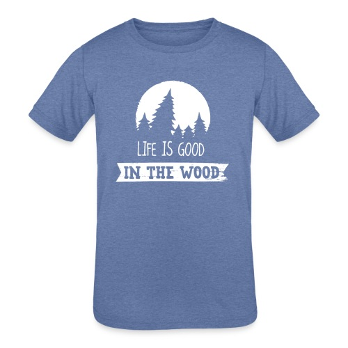 Good Life In The Wood - Kids' Tri-Blend T-Shirt