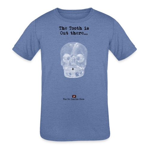 The Tooth is Out There OFFICIAL - Kids' Tri-Blend T-Shirt