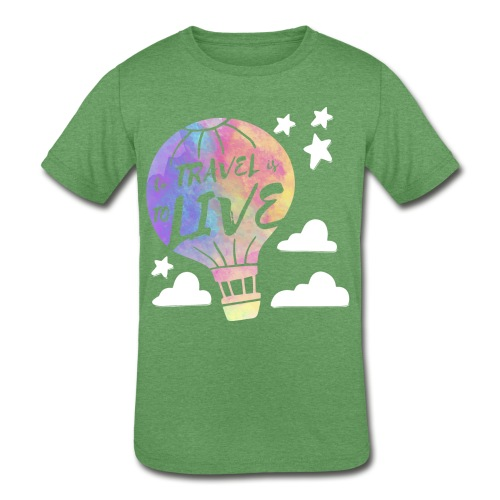 To Travel Is To Live - Kids' Tri-Blend T-Shirt