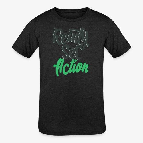 Ready.Set.Action! - Kids' Tri-Blend T-Shirt