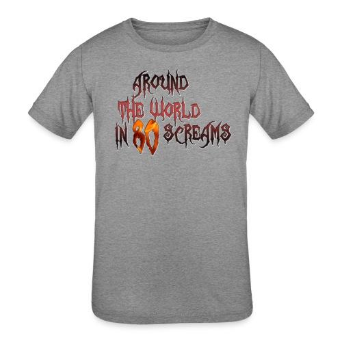 Around The World in 80 Screams - Kids' Tri-Blend T-Shirt