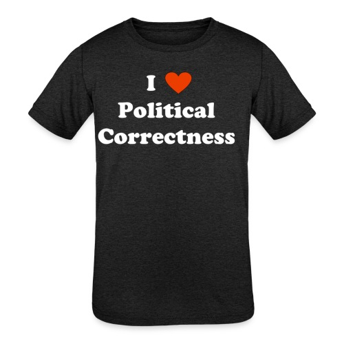 I Heart Political Correctness - Kids' Tri-Blend T-Shirt
