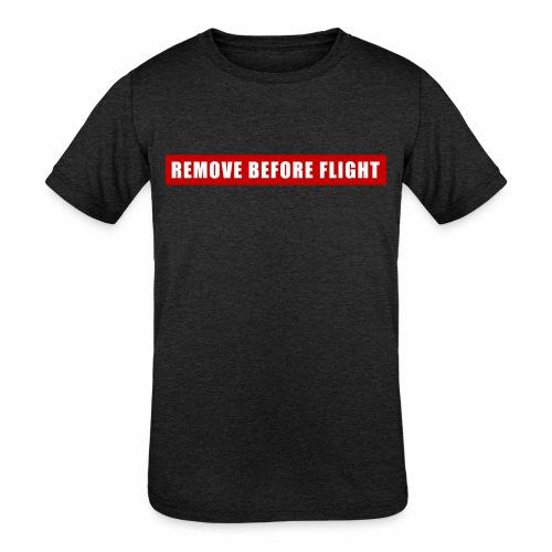 Remove Before Flight - Kids' Tri-Blend T-Shirt
