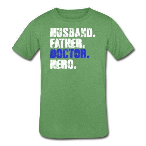 Father Husband Doctor Hero - Doctor Dad - Kids' Tri-Blend T-Shirt