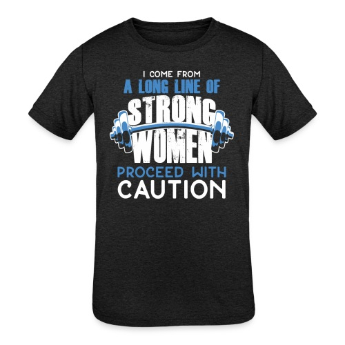 I Come From A Long Line Of Strong Women - Kids' Tri-Blend T-Shirt